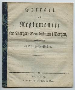 Instruks vedrørende «Reglement for Borger-Bevæbningen i Bergen, confirmeret af Stadshauptmanden, den 19de Januar 1814». Instruksen er trykt samme år, hos Christian Dahl, R.S.<br />Arkivet etter Borgervæpningen i Bergen, Bergen Byarkiv.